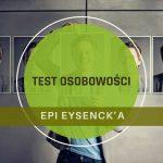 Test osobowości EPI Eysenck'a